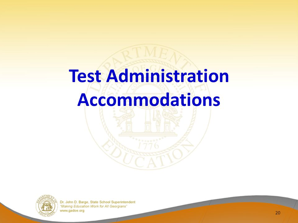 Test Administration Accommodations 20