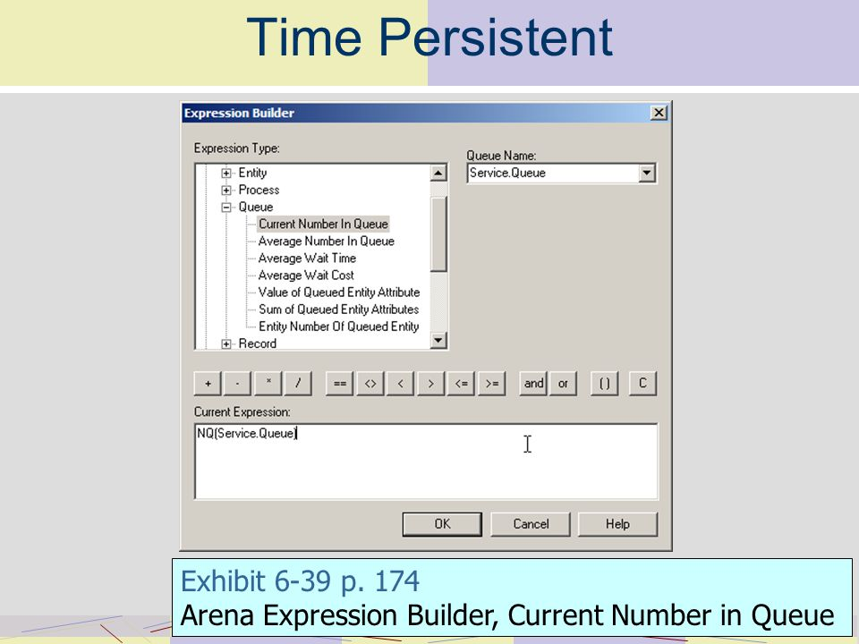 Time Persistent Exhibit 6-39 p. 174 Arena Expression Builder, Current Number in Queue