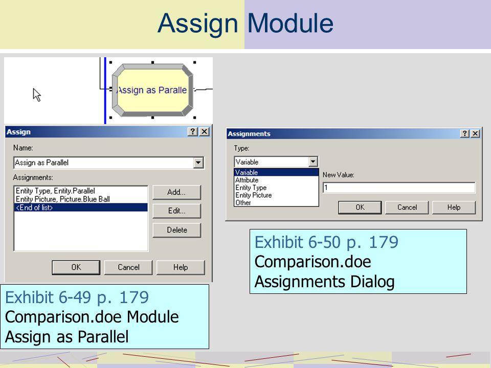 Assign Module Exhibit 6-49 p. 179 Comparison.doe Module Assign as Parallel Exhibit 6-50 p.