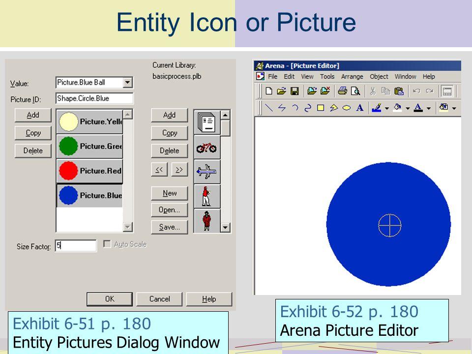 Entity Icon or Picture Exhibit 6-51 p. 180 Entity Pictures Dialog Window Exhibit 6-52 p.