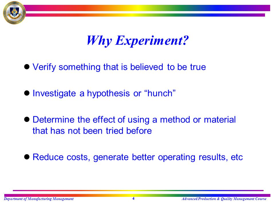 Department of Manufacturing ManagementAdvanced Production & Quality Management Course 4 Why Experiment.