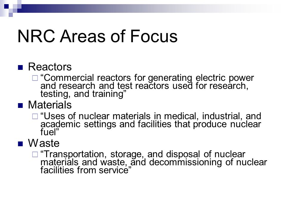"""NRC Areas of Focus Reactors  """"Commercial reactors for generating electric power and research and test reactors used for research, testing, and traini"""