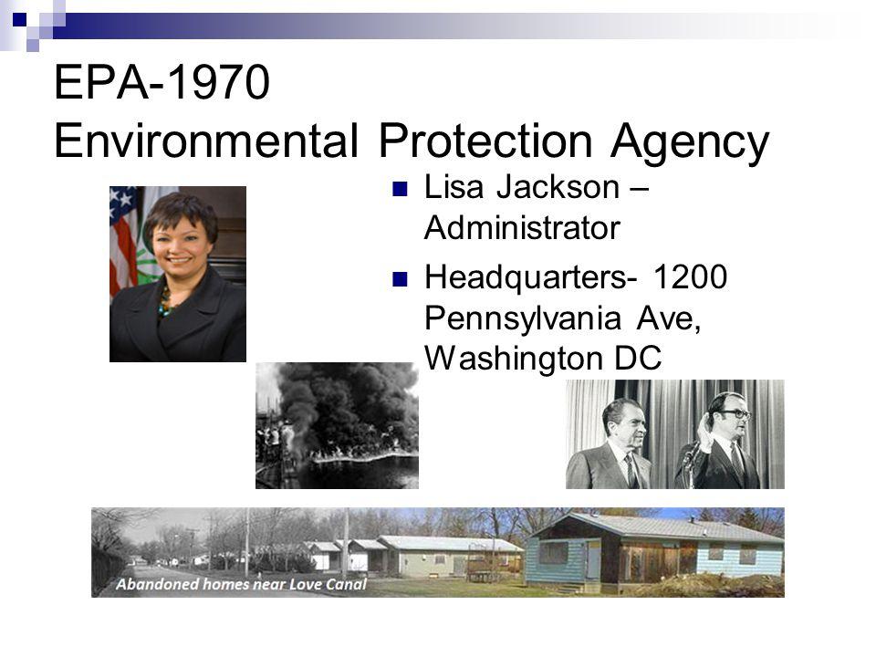 EPA-1970 Environmental Protection Agency Lisa Jackson – Administrator Headquarters- 1200 Pennsylvania Ave, Washington DC