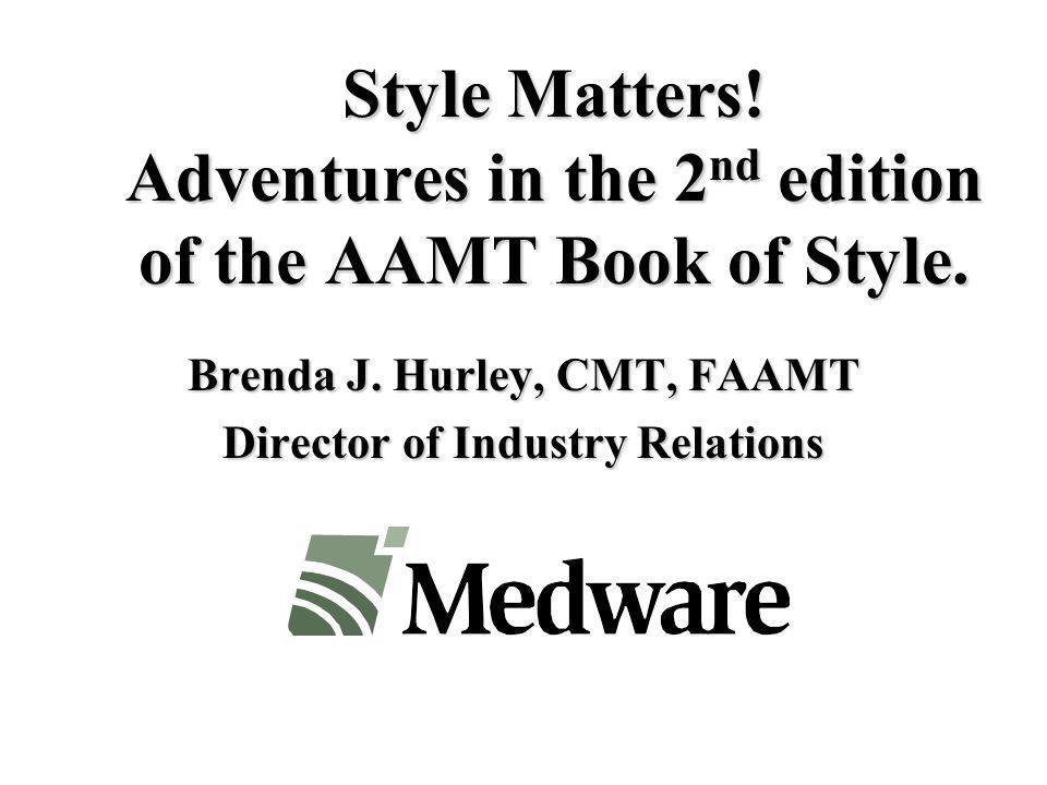 Style Matters. Adventures in the 2 nd edition of the AAMT Book of Style.