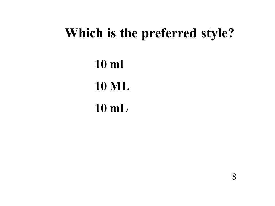 Which is the preferred style? 10 ml 10 ML 10 mL 8