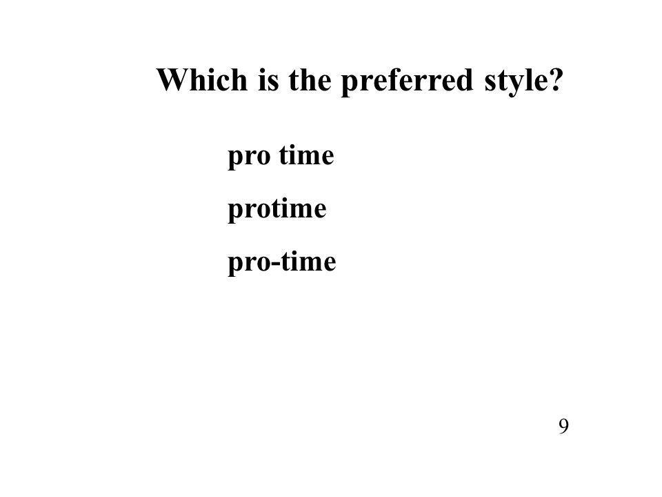 Which is the preferred style? pro time pro-time 9
