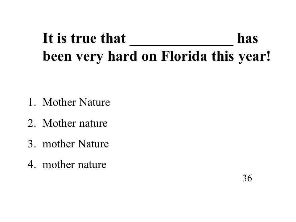 It is true that ______________ has been very hard on Florida this year.
