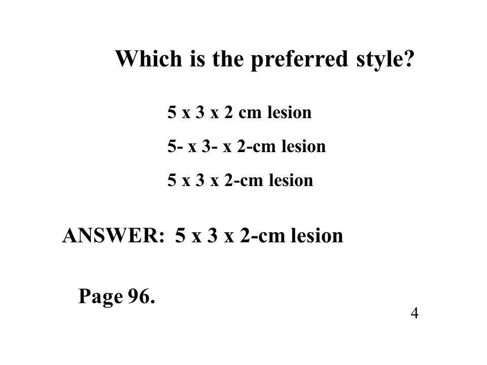 Which is the preferred style.
