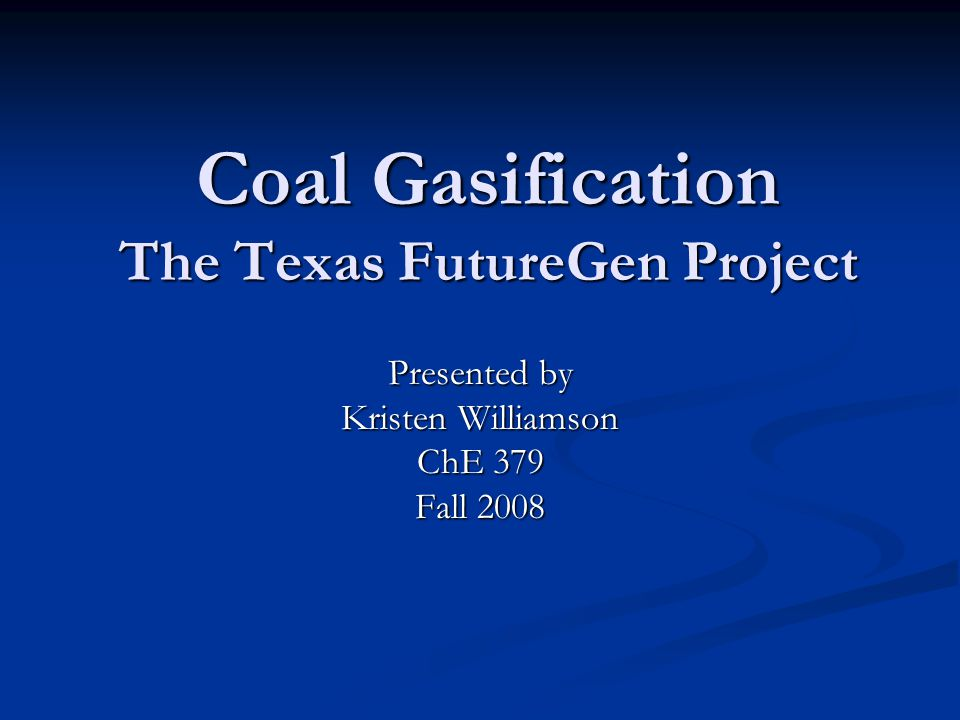 FutureGen Background Coal  Hydrogen + Electricity by-product  CO 2 sequestration $1.5 billion research initiative funded by Department of Energy and FutureGen Alliance $1.5 billion research initiative funded by Department of Energy and FutureGen Alliance 275 MW equivalent output (electricity and hydrogen) 275 MW equivalent output (electricity and hydrogen) 1 million metric tons CO 2 1 million metric tons CO 2 Final project site chosen end of 2007 Final project site chosen end of 2007 Odessa, TX Odessa, TX Jewett, TX Jewett, TX Tuscola, IL Tuscola, IL Mattoon, IL Mattoon, IL