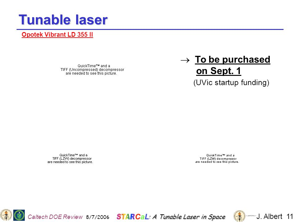 Tunable laser  To be purchased on Sept.