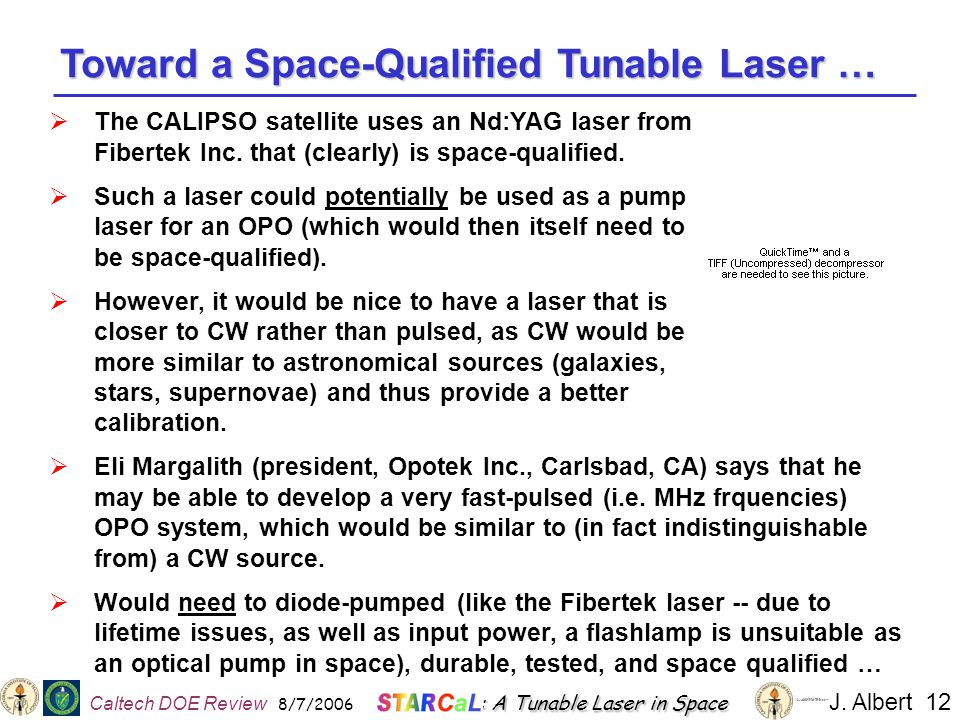 Toward a Space-Qualified Tunable Laser …  The CALIPSO satellite uses an Nd:YAG laser from Fibertek Inc.