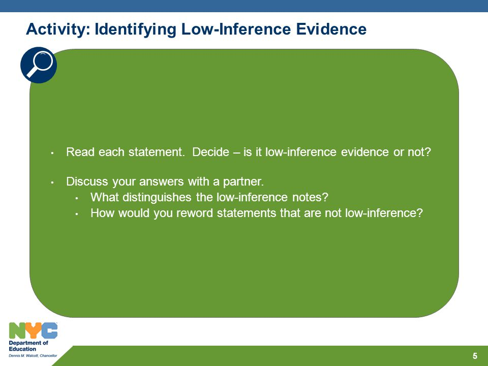 Read each statement. Decide – is it low-inference evidence or not? Discuss your answers with a partner. What distinguishes the low-inference notes? Ho