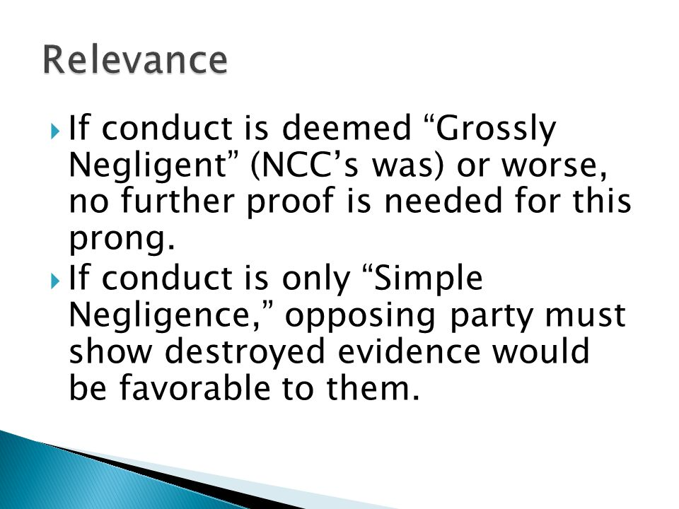  If conduct is deemed Grossly Negligent (NCC's was) or worse, no further proof is needed for this prong.
