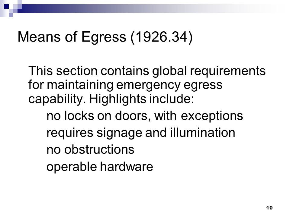10 Means of Egress (1926.34) This section contains global requirements for maintaining emergency egress capability.