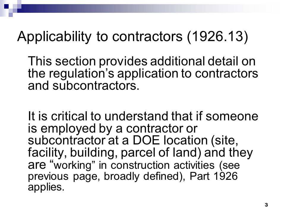 3 Applicability to contractors (1926.13) This section provides additional detail on the regulation's application to contractors and subcontractors.