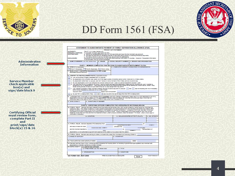 DD Form 1561 (FSA) 4 Administrative Information Service Member check applicable box(s) and sign/date block 9 Certifying Official must review form, com