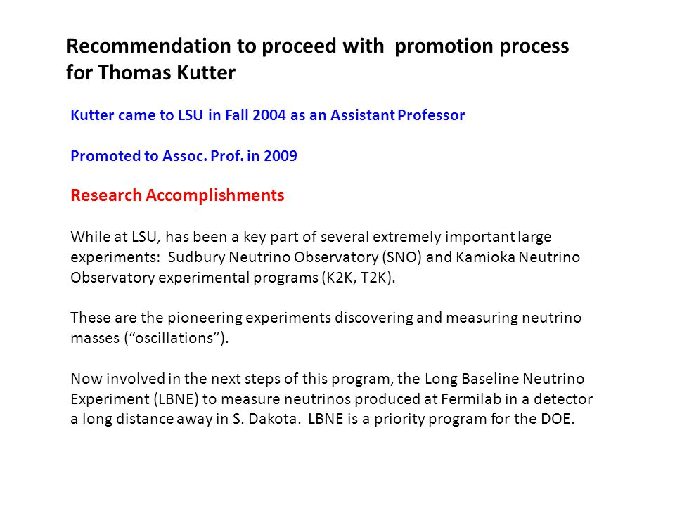 Recommendation to proceed with promotion process for Thomas Kutter Kutter came to LSU in Fall 2004 as an Assistant Professor Promoted to Assoc. Prof.
