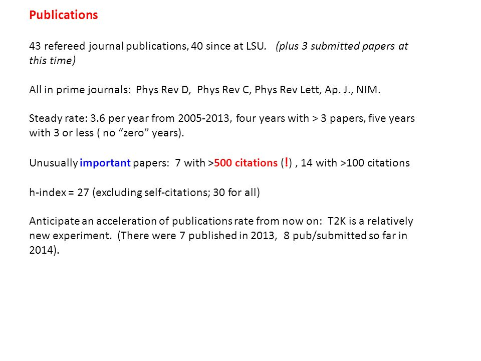 Publications 43 refereed journal publications, 40 since at LSU. (plus 3 submitted papers at this time) All in prime journals: Phys Rev D, Phys Rev C,