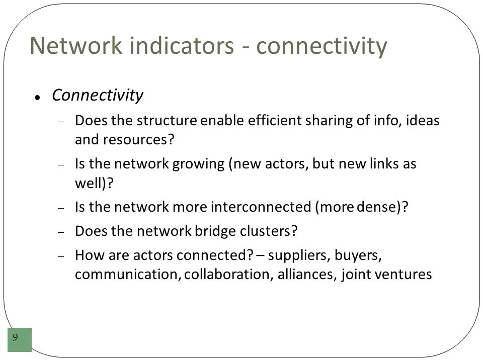 Network indicators – overall health Overall Network Health  Who are the primary leading actors (organizational leaders in horizontal networks).