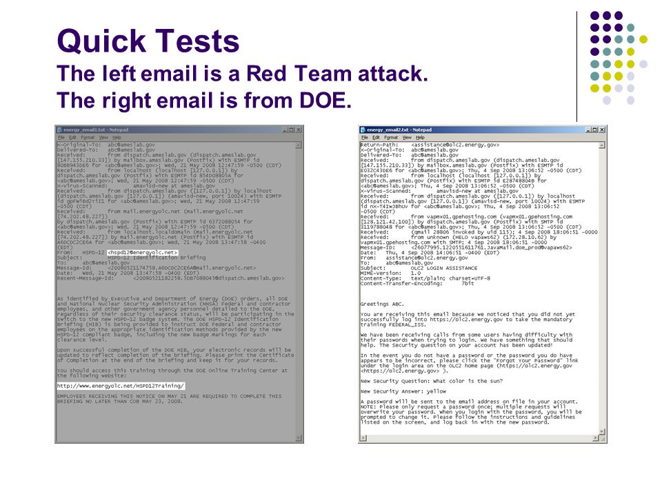 Quick Tests The left email is a Red Team attack. The right email is from DOE.