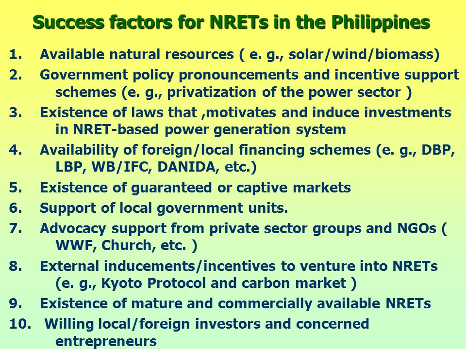 Success factors for NRETs in the Philippines 1.Available natural resources ( e.