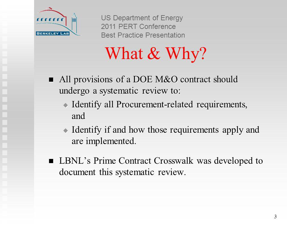 US Department of Energy 2011 PERT Conference Best Practice Presentation 3 What & Why.