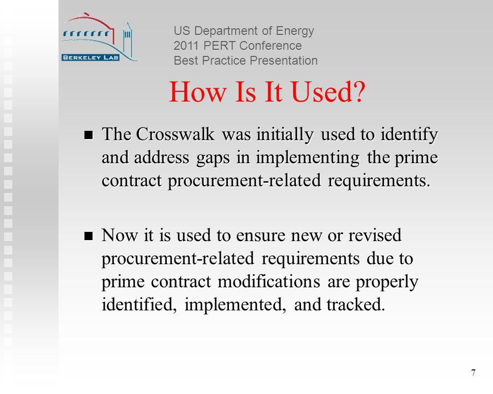 US Department of Energy 2011 PERT Conference Best Practice Presentation 7 How Is It Used.