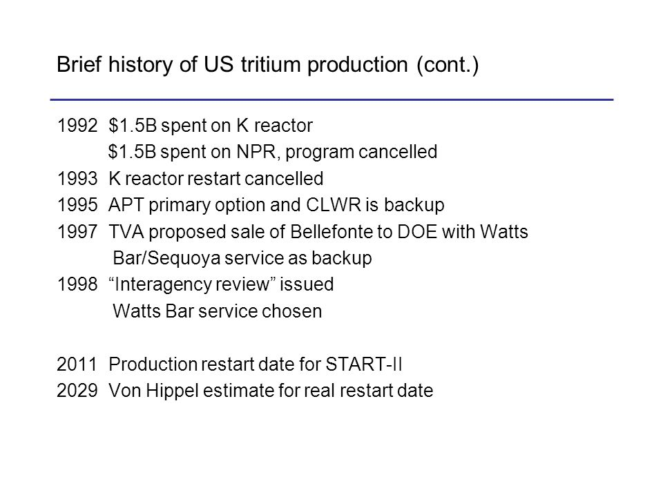 Brief history of US tritium production (cont.) 1992 $1.5B spent on K reactor $1.5B spent on NPR, program cancelled 1993 K reactor restart cancelled 19