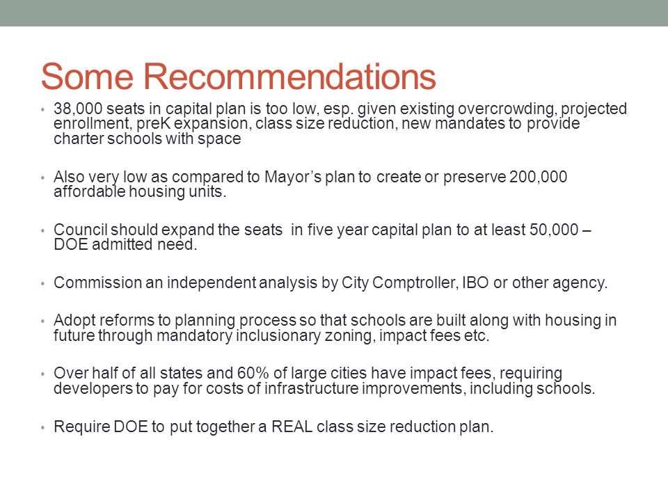 Some Recommendations 38,000 seats in capital plan is too low, esp.