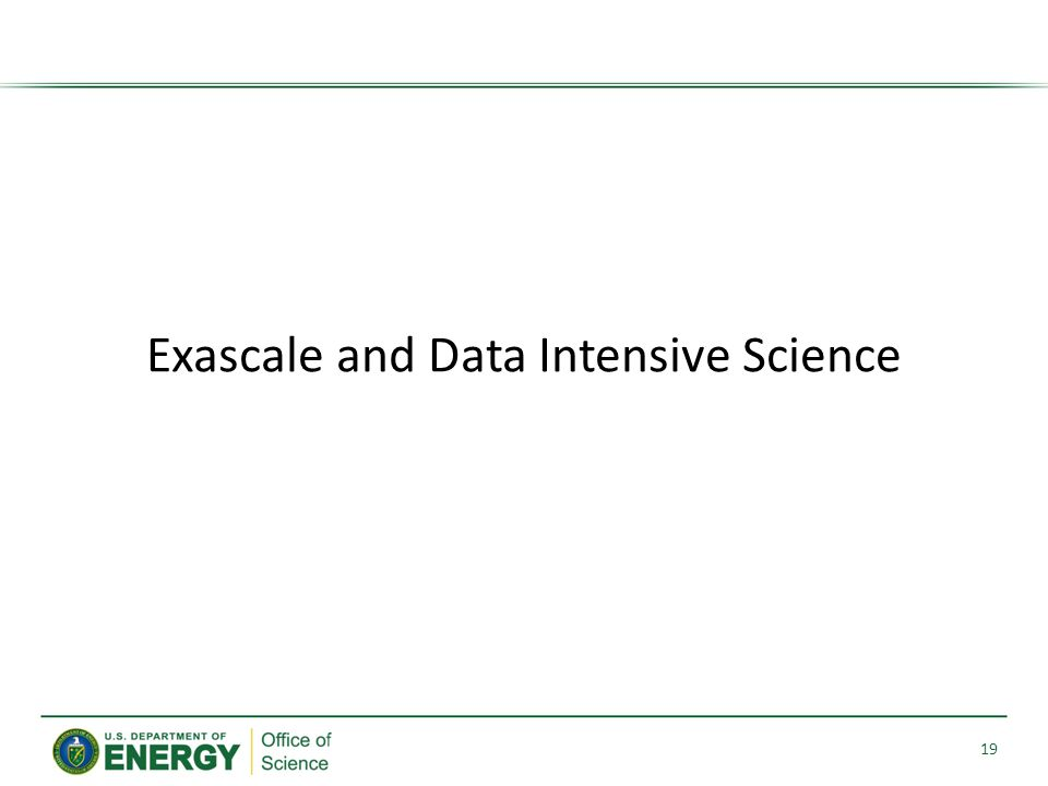 Exascale and Data Intensive Science 19