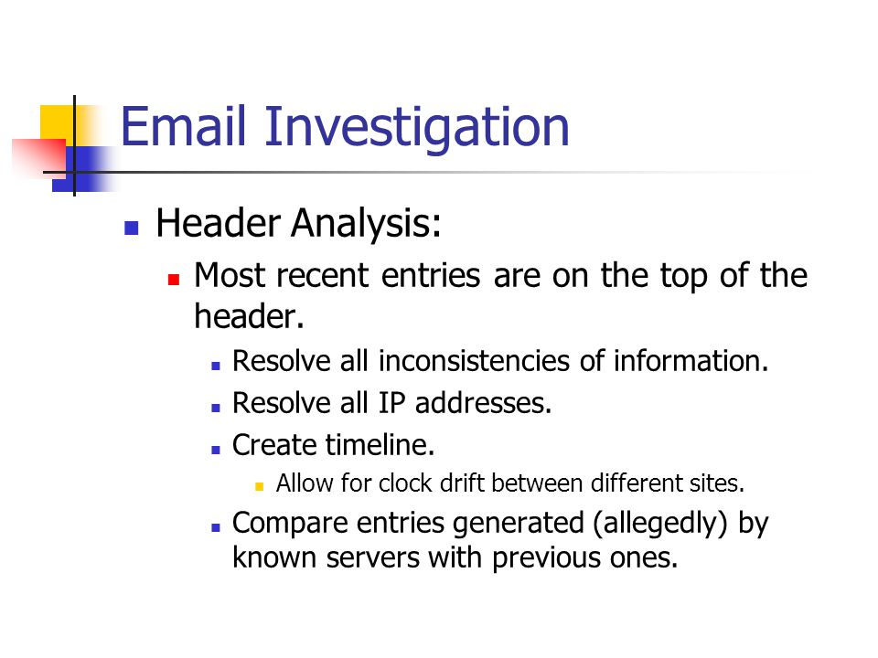 Email Investigation Header Analysis: Most recent entries are on the top of the header.