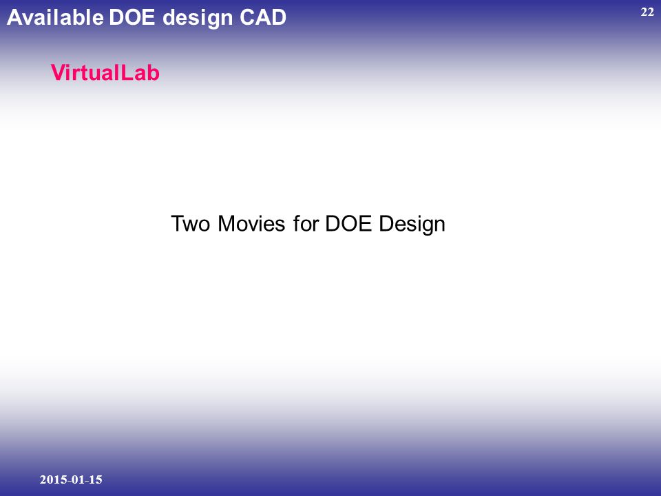 2015-01-15 22 VirtualLab Available DOE design CAD Two Movies for DOE Design