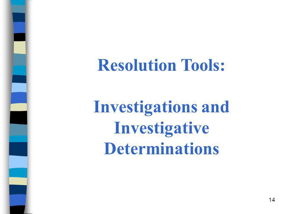 14 Resolution Tools: Investigations and Investigative Determinations