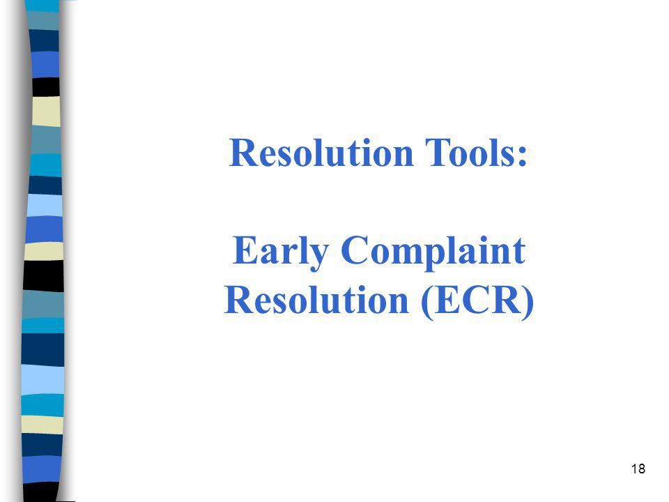18 Resolution Tools: Early Complaint Resolution (ECR)