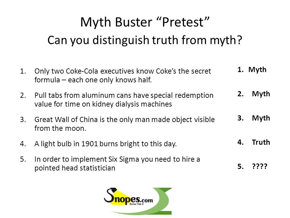 Myth Buster Pretest Can you distinguish truth from myth.