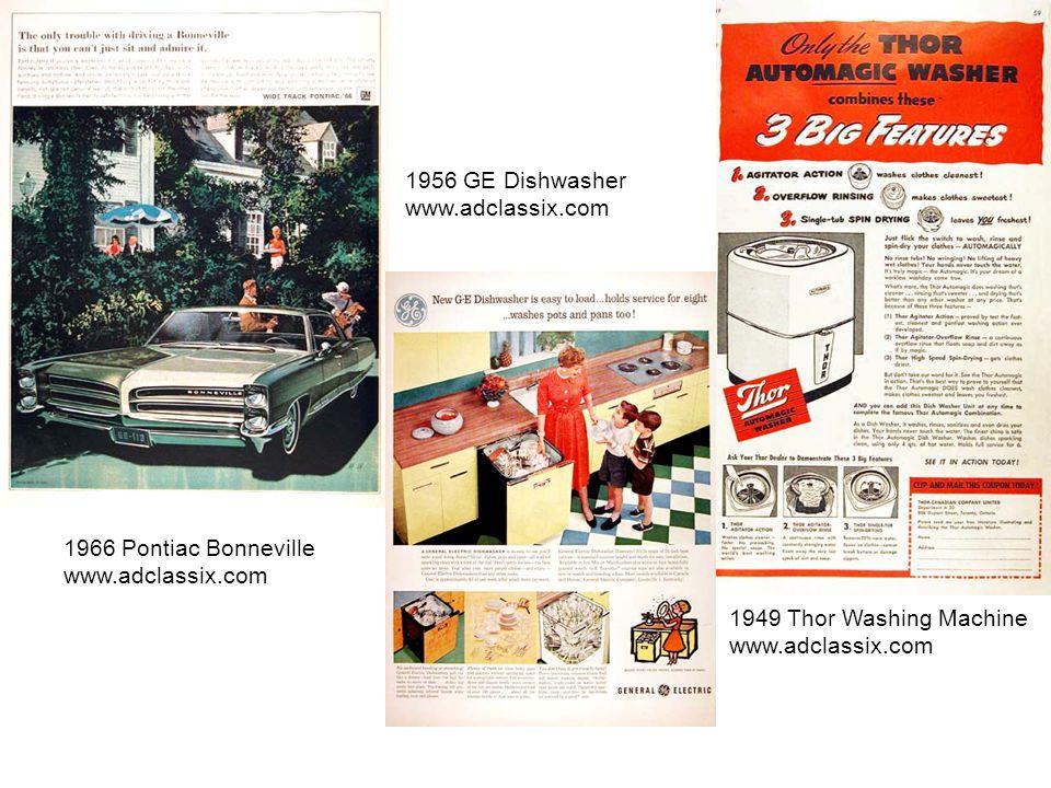 1966 Pontiac Bonneville www.adclassix.com 1956 GE Dishwasher www.adclassix.com 1949 Thor Washing Machine www.adclassix.com