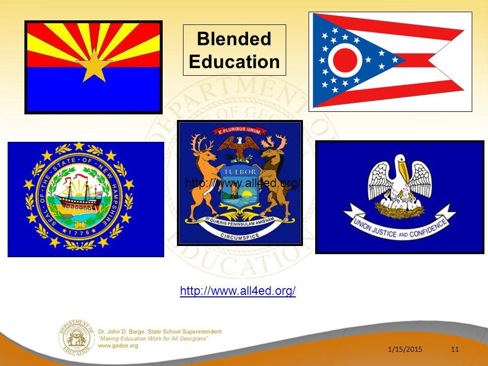 1/15/201511 http://www.all4ed.org/ Blended Education