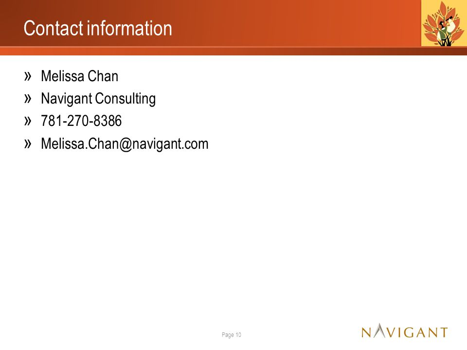 Contact information » Melissa Chan » Navigant Consulting » 781-270-8386 » Melissa.Chan@navigant.com Page 10