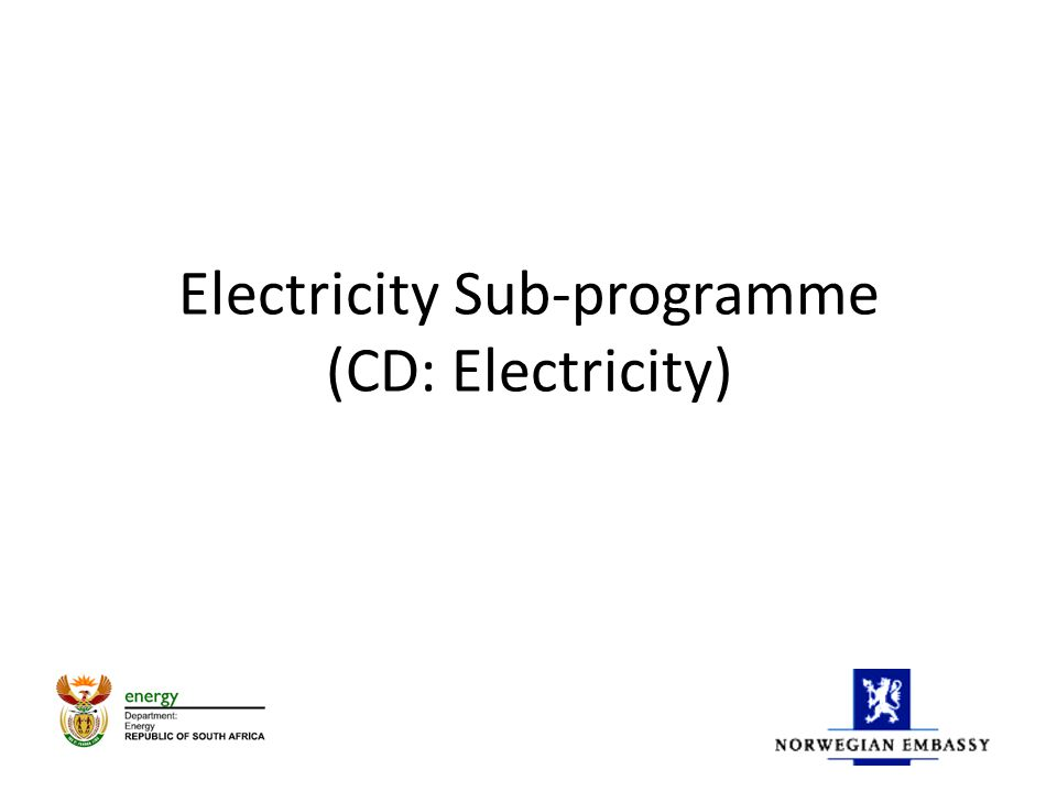 Electricity Sub-programme (CD: Electricity)