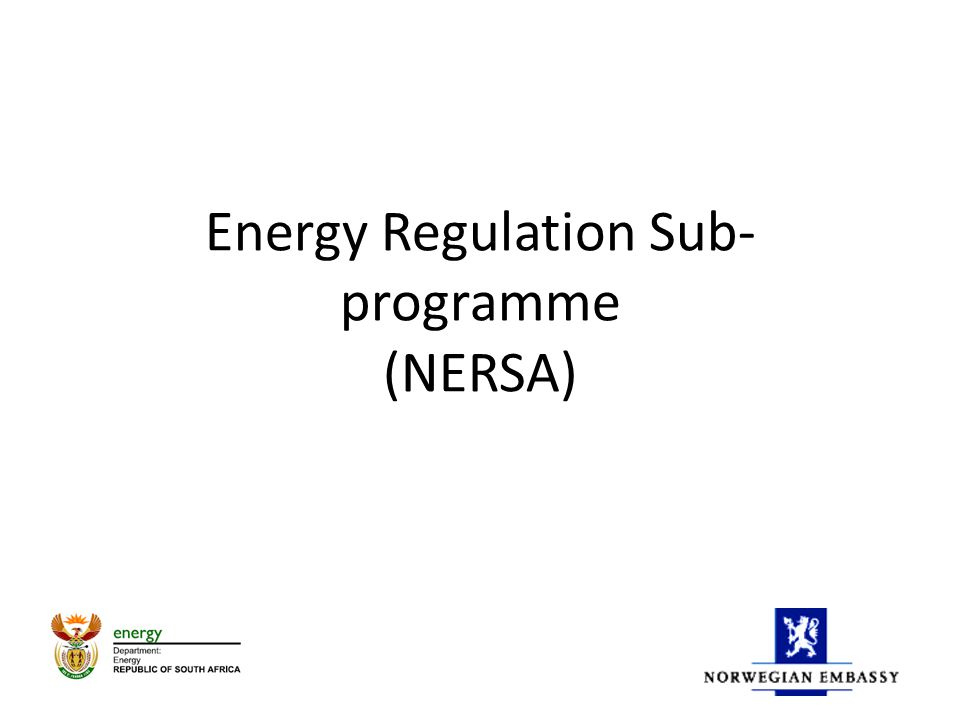 Energy Regulation Sub- programme (NERSA)