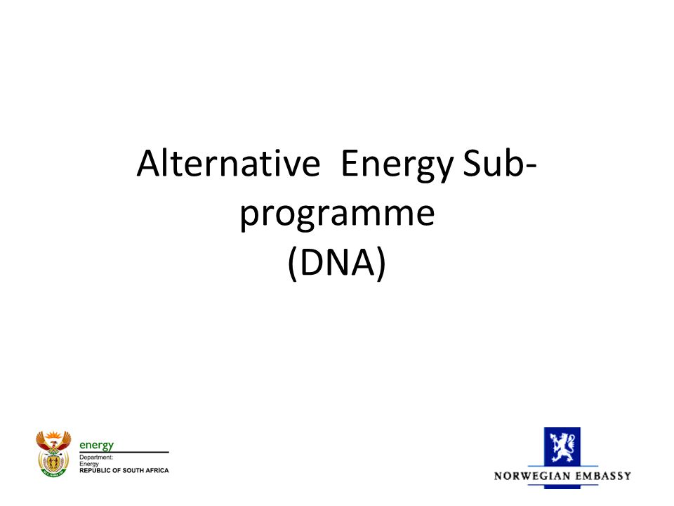 Alternative Energy Sub- programme (DNA)