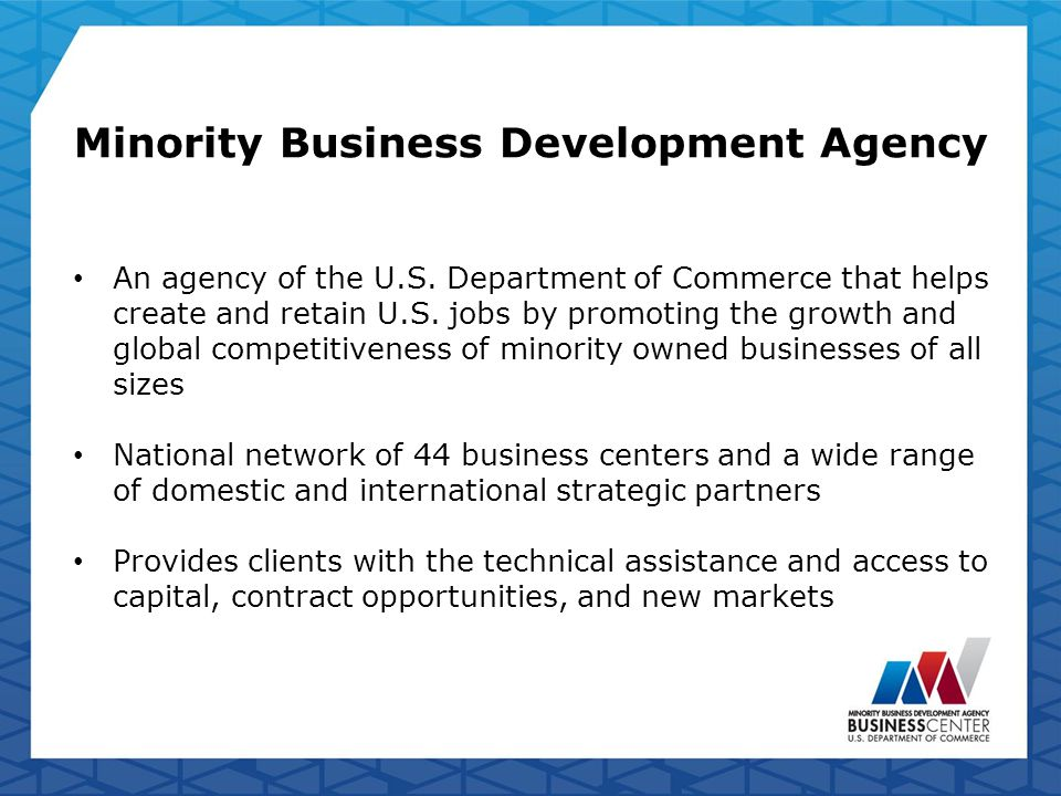 Minority Business Development Agency An agency of the U.S.