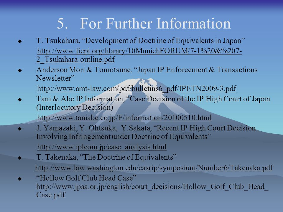 "5. For Further Information  T. Tsukahara, ""Development of Doctrine of Equivalents in Japan"" http://www.ficpi.org/library/10MunichFORUM/7-1%20&%207- 2"