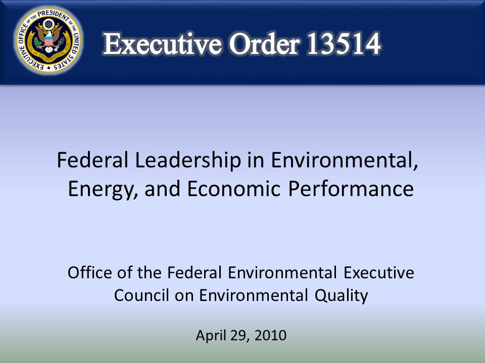 Federal Leadership in Environmental, Energy, and Economic Performance Office of the Federal Environmental Executive Council on Environmental Quality A