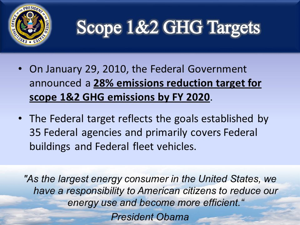 On January 29, 2010, the Federal Government announced a 28% emissions reduction target for scope 1&2 GHG emissions by FY 2020. The Federal target refl
