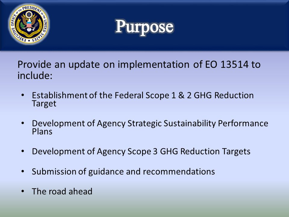 Provide an update on implementation of EO 13514 to include: Establishment of the Federal Scope 1 & 2 GHG Reduction Target Development of Agency Strate
