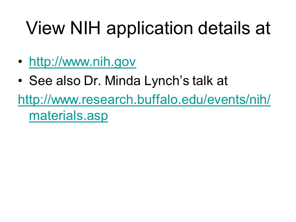 View NIH application details at http://www.nih.gov See also Dr.