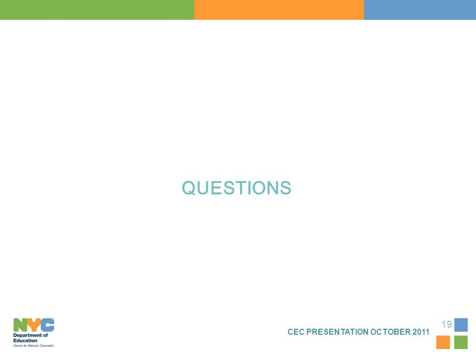 QUESTIONS CEC PRESENTATION OCTOBER 2011 19