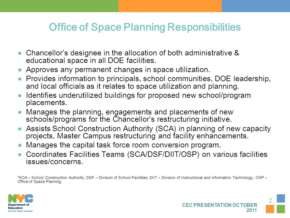 ● Chancellor's designee in the allocation of both administrative & educational space in all DOE facilities. ● Approves any permanent changes in space