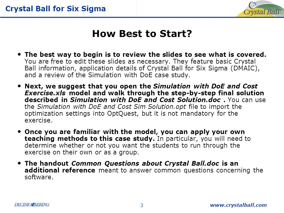 Crystal Ball for Six Sigma www.crystalball.com 34 Optimize Design for Cost & Performance Must consider relationship between process parameters and cost.